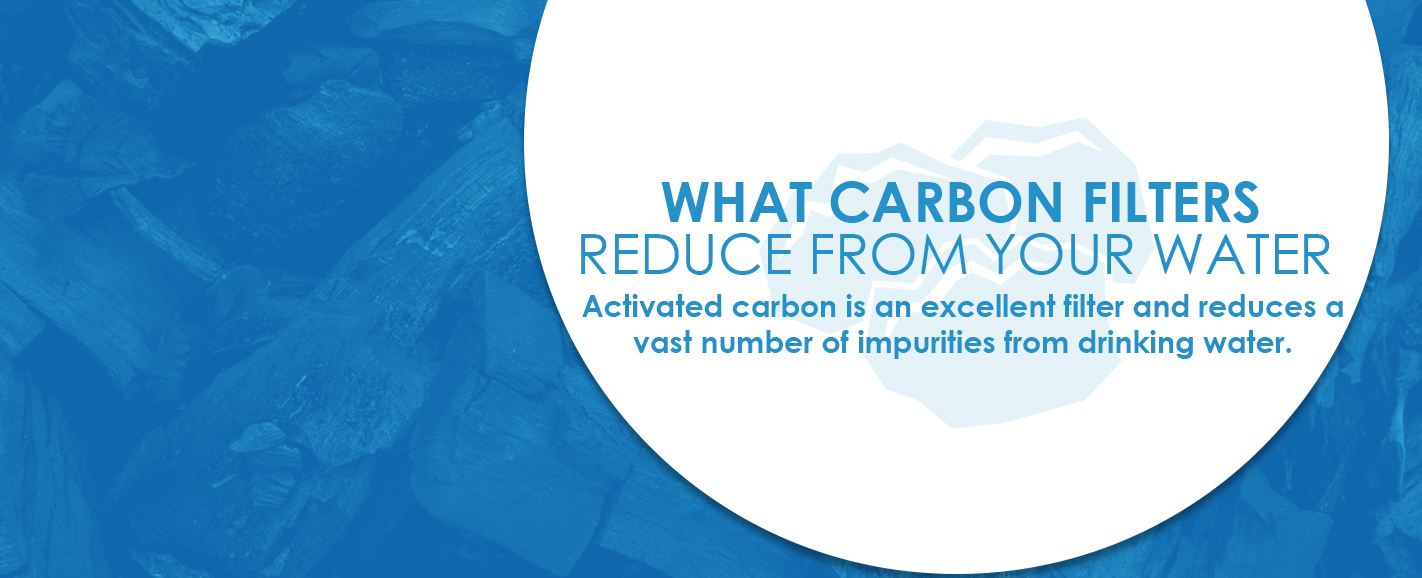 what carbon filters reduce from water